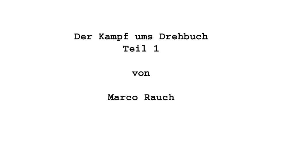 Der-Kampf-ums-Drehbuch-Teil-1-©-2013-Marco-Rauch