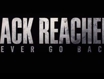 Trailer: Jack Reacher: Never Go Back