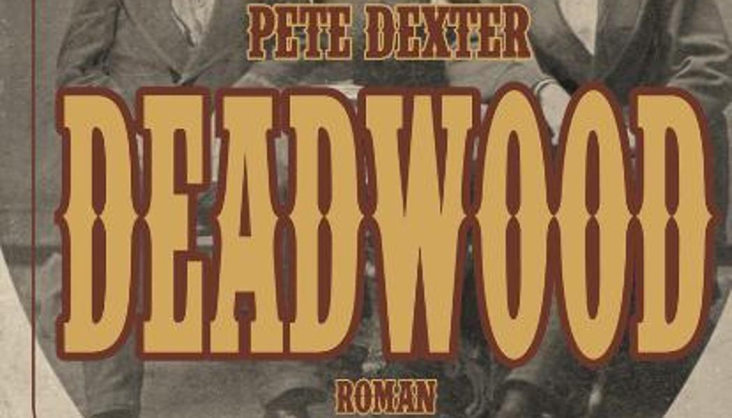 Deadwood (c) 1986, 2011 Pete Dexter, Verlagsbuchhandlung Liebeskind(3)