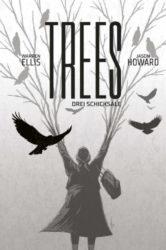 Trees 3: Drei Schicksale